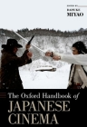 The Oxford Handbook of Japanese Cinema (Oxford Handbooks) Cover Image