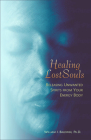 Healing Lost Souls: Releasing Unwanted Spirits from Your Energy Body Cover Image