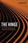 The Hinge: Civil Society, Group Cultures, and the Power of Local Commitments Cover Image