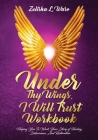 Under Thy Wings, I Will Trust Workbook: Helping You To Work Your Story Of Healing, Deliverance, And Restoration Cover Image