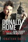 Donald Hume: Notorious Bank Robber and Double Murderer Cover Image