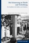 Die Erinnerung an Flucht Und Vertreibung: Ein Handbuch Der Medien Und Praktiken Cover Image