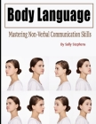 Body Language: Mastering Non-Verbal Communication Skills Cover Image