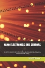 Nano Electronics and Sensors: For BE/B.TECH/BCA/MCA/ME/M.TECH/Diploma/B.Sc/M.Sc/BBA/MBA/Competitive Exams & Knowledge Seekers Cover Image