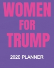 Women For Trump - 2020 Planner: Republican President Trump 2020 Election 2020 Weekly/Monthly Planner, Diary, Organizer for GOP Supporters: Portable 8