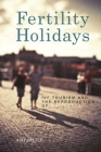 Fertility Holidays: IVF Tourism and the Reproduction of Whiteness Cover Image