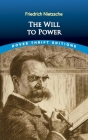 The Will to Power (Dover Thrift Editions) Cover Image