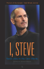 I, Steve: Steve Jobs in His Own Words (In Their Own Words) Cover Image