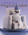 Debbie Brown's Magical Cakes Cover Image
