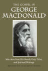 The Gospel in George MacDonald: Selections from His Novels, Fairy Tales, and Spiritual Writings (Gospel in Great Writers) Cover Image