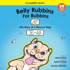 Belly Rubbins For Bubbins- The Story of A Rescue Dog (Accessibility Version) Cover Image