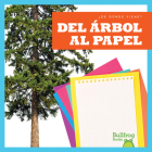 del Árbol Al Papel (from Tree to Paper) Cover Image