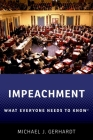 Impeachment: What Everyone Needs to Know(r) Cover Image