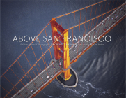 Above San Francisco: 50 Years of Aerial Photography Cover Image