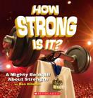 How Strong Is It?: A Mighty Book About Strength Cover Image