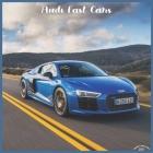 Audi Fast Cars 2021 Wall Calendar: Official Audi Luxury Cars Calendar 2021 Cover Image