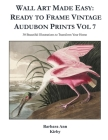 Wall Art Made Easy: Ready to Frame Vintage Audubon Prints Vol 7: 30 Beautiful Illustrations to Transform Your Home Cover Image
