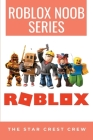 Roblox Noob Series: The Star Crest Crew: Toy Book Series Cover Image