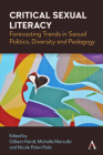Critical Sexual Literacy: Forecasting Trends in Sexual Politics, Diversity and Pedagogy Cover Image