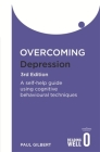 Overcoming Depression 3rd Edition: A self-help guide using cognitive behavioural techniques (Overcoming Books) Cover Image