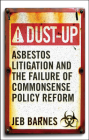 Dust-Up: Asbestos Litigation and the Failure of Commonsense Policy Reform Cover Image