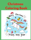 Christmas Coloring Book Merry Christmas & Happy New Year: 21 Different ilustrations for all ages, Kids boy or girl, teens, adult for paint and have lo Cover Image