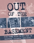 Out of the Basement: From Cheap Trick to DIY Punk in Rockford, Illinois, 1973-2005 Cover Image