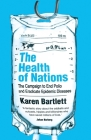 The Health of Nations: The Campaign to End Polio and Eradicate Epidemic Diseases Cover Image