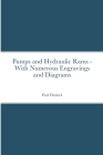 Pumps and Hydraulic Rams - With Numerous Engravings and Diagrams Cover Image