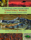 Curious Encounters with the Natural World: From Grumpy Spiders to Hidden Tigers Cover Image