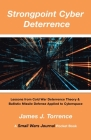 Strongpoint Cyber Deterrence: Lessons from Cold War Deterrence Theory & Ballistic Missile Defense Applied to Cyberspace Cover Image
