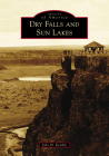 Dry Falls and Sun Lakes (Images of America) Cover Image