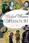 Wicked Women of Missouri Cover Image
