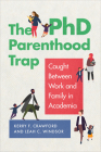 The PhD Parenthood Trap: Caught Between Work and Family in Academia Cover Image