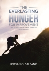 The Everlasting Hunger for Improvement: The Hunger for Improvement Never Ends Cover Image