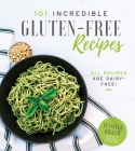 101 Incredible Gluten-Free Recipes Cover Image