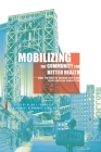 Mobilizing the Community for Better Health: What the Rest of America Can Learn from Northern Manhattan Cover Image