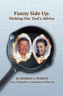 Funny Side Up: Dishing Out Dad's Advice Cover Image