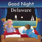 Good Night Delaware (Good Night Our World) Cover Image