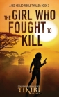 The Girl Who Fought to Kill: A gripping crime thriller Cover Image