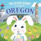 The Easter Bunny Is Coming to Oregon Cover Image