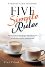 Five Simple Rules: Christian Guide to Dating Cover Image