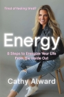 Energy: 8 Steps to Energize Your Life from the Inside Out Cover Image