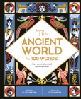 The Ancient World in 100 Words: Start conversations and spark inspiration (In a Nutshell) Cover Image