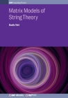 Matrix Models of String Theory Cover Image
