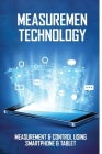 Measurement Technology: Measurement & Control Using Smartphone & Tablet: Measurement And Control Mechanical Engineering Cover Image