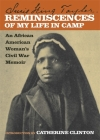 Reminiscences of My Life in Camp: An African American Woman's Civil War Memoir Cover Image