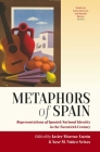 Metaphors of Spain: Representations of Spanish National Identity in the Twentieth Century (Studies in Latin American and Spanish History #1) Cover Image