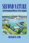 Second Nature: An Environmental History of New England (Environmental History of the Northeast) Cover Image