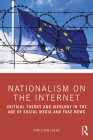 Nationalism on the Internet: Critical Theory and Ideology in the Age of Social Media and Fake News Cover Image
